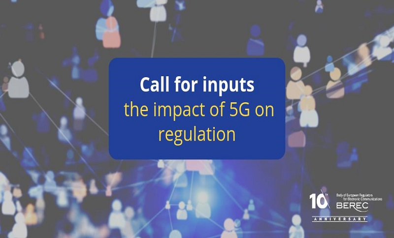 Call for Inputs: The Impact of 5G on Regulation
